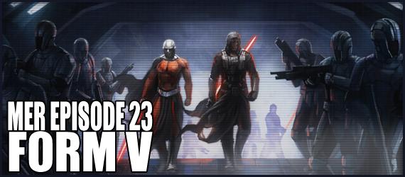 MER Episode 23 - Form V