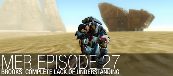 MER Episode 27 - Brooks' Complete Lack of Understanding