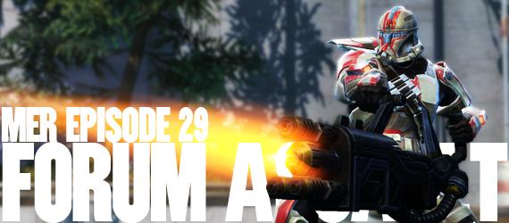 MER Episode 29 - Forum Assault