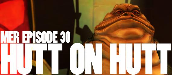 MER Episode 30 - Hutt on Hutt