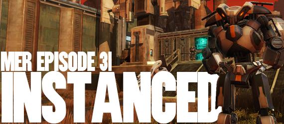 MER Episode 31: Instanced