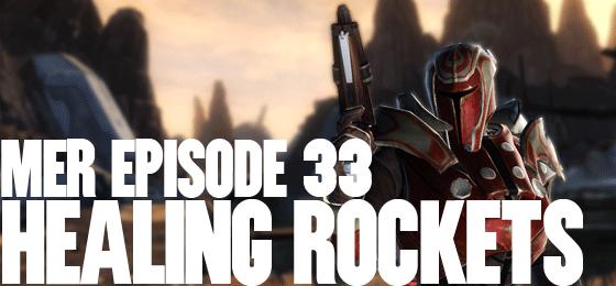 MER Episode 33: Healing Rockets