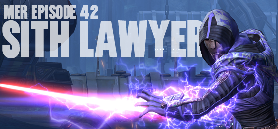 MER Episode 42: Sith Lawyer