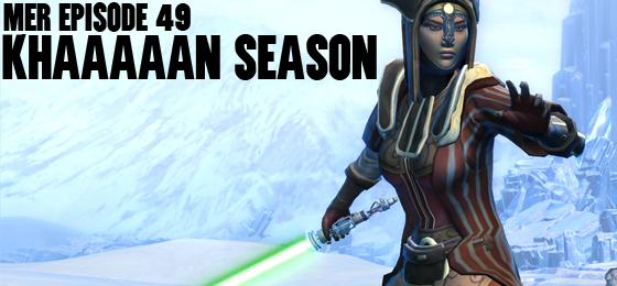 MER Episode 49: KHAAAAAN Season