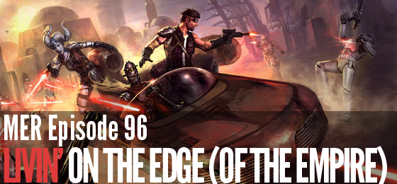 MER Episode 96: Livin' on the Edge