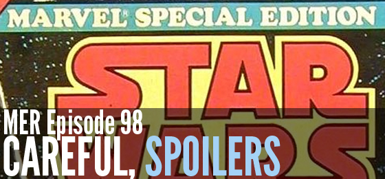 MER Episode 98: Careful, Spoilers
