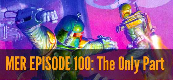 MER Episode 100: The Only Part